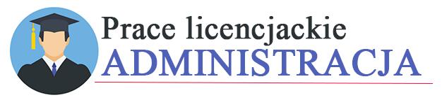 Prace licencjackie i magistrackie  – administracja